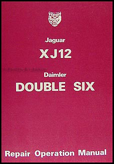 1974-1978 Jaguar XJ12 and Daimler Double Six Repair Manual Reprint