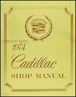 1974 Cadillac Shop Manual Original
