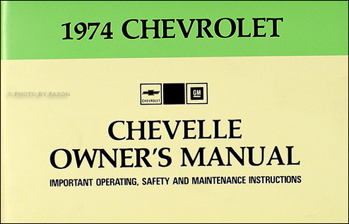1974 Chevelle Owner's Manual Reprint El Camino Malibu Laguna