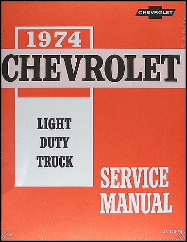 1974 Chevrolet Pickup, Blazer, Van, & Suburban Shop Manual Reprint