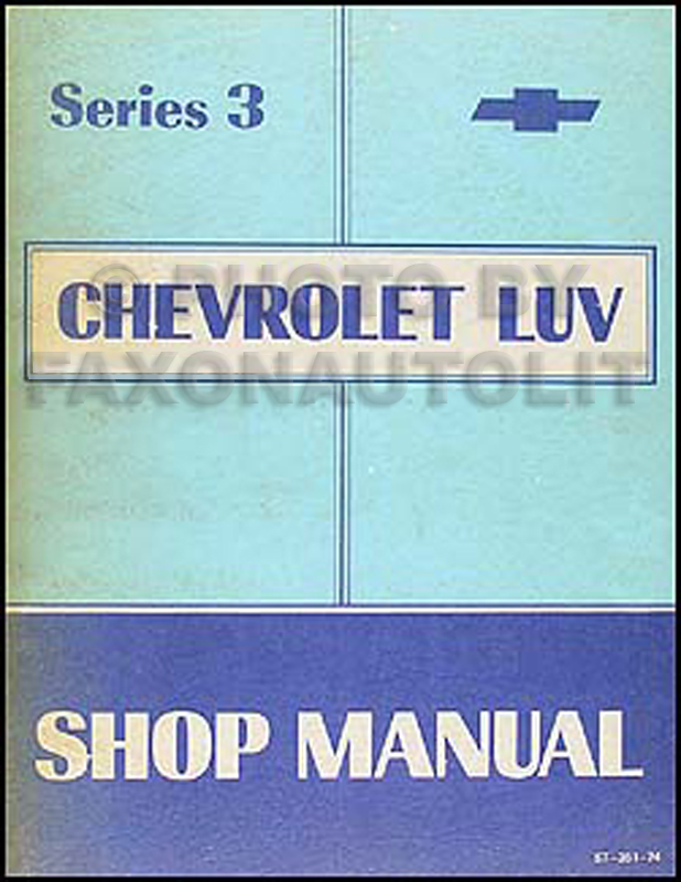1974 Series 3 Chevy Luv Repair Manual Original