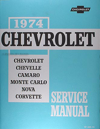 1974 Chevy Shop Manual Reprint Impala Caprice Chevelle El Camino Nova Camaro Corvette