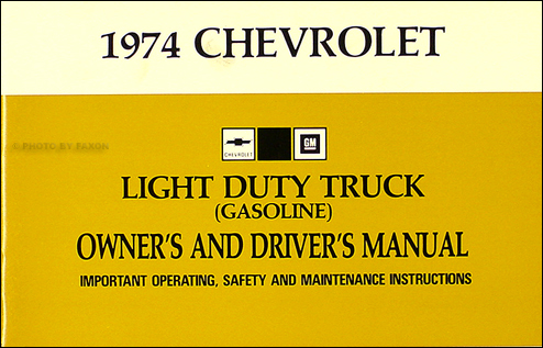 1974 Chevrolet ½-, ¾-, & 1-ton Truck Owner's Manual Reprint Pickup/Suburban/Blazer/P-Chassis