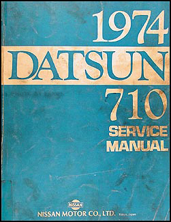 1974 Datsun 710 Repair Manual Original
