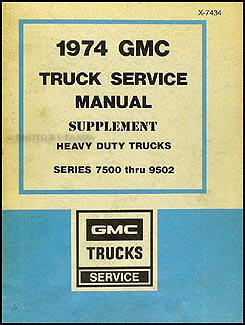 1974 GMC 7500-9502 Shop Manual Original Supplement