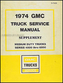 1974 GMC 4500-6500 Shop Manual Original Supplement Medium Duty