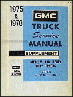 1975-1976 GMC 4500-9502 Medium and Heavy Duty Repair Shop Manual Supplement