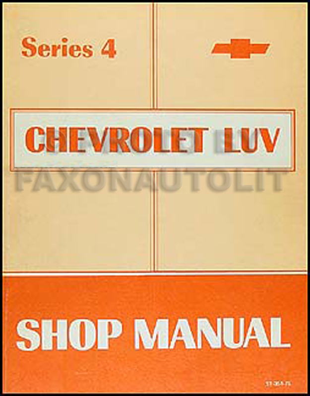 1975 Series 4 Chevy Luv Repair Manual Original