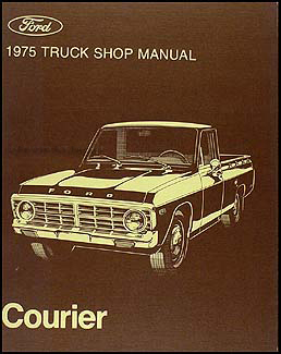 1975 Ford Courier Pickup Repair Manual Original
