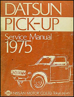 1975 Datsun Pickup Truck Repair Manual Original