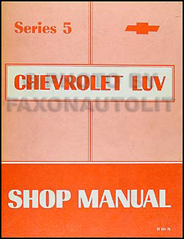 1976 Series 5 Chevy Luv Repair Manual Original