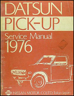 1976 Datsun Pickup Truck Repair Manual Original