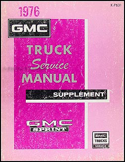 1976 GMC Sprint Shop Manual Original Supplement
