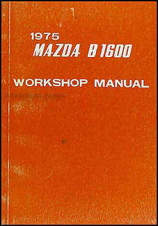1975 Mazda Pickup Truck Repair Manual Original B1600