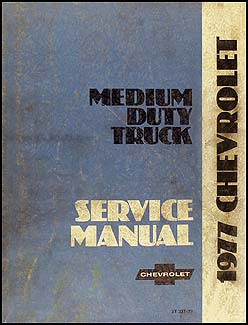 1977 Chevrolet Medium Duty Truck Repair Manual Original