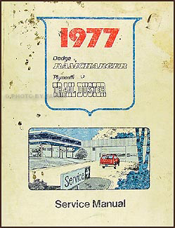 1977-1978 Dodge Ramcharger and Plymouth Trail Duster Repair Shop Manual