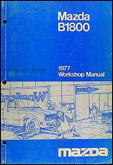 1977 Mazda B1800 Repair Manual Original