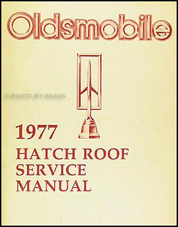 1977 Oldsmobile Cutlass Hurst Hatch Roof T-top Repair Shop Manual Original