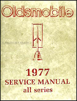 1977 Oldsmobile Repair Manual Original - All Series
