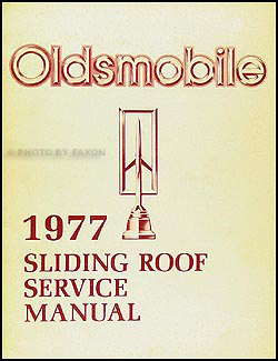 1977 Oldsmobile Sliding Roof Repair Manual Original 88, 98, Toronado