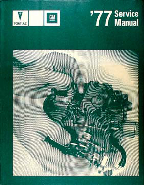 1977 Pontiac Repair Shop Manual Original - All models