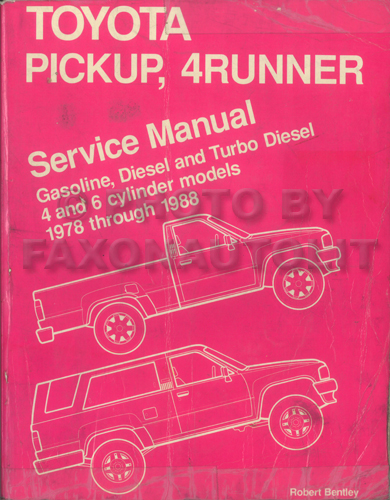 1978-1988 Toyota Pickup Truck and 4Runner Bentley Repair Shop Manual Gas and Diesel