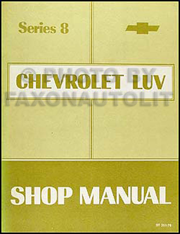 1978 Series 8 Chevy Luv Repair Manual Original