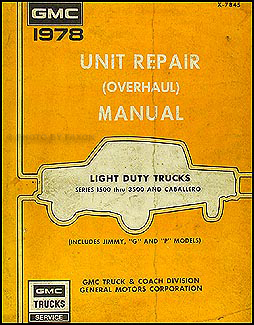 1978 GMC 1/2, 3/4, & 1 ton Truck Overhaul Manual Original