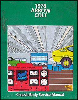 1978 Dodge & Plymouth Car Repair Manual Original Arrow, Colt