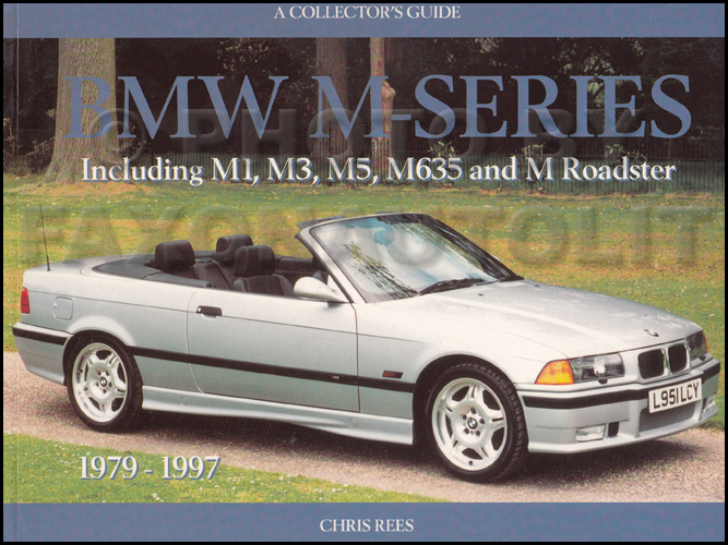 A Collector's Guide: BMW M-Series Including M1, M3, M5, M635, and M Roadster 1979-1997