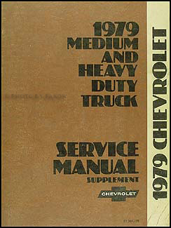 1979 Chevrolet (or use for GMC) 40-95 Medium Heavy Truck Service Manual Supp.