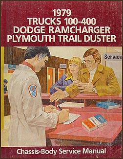 1979 Dodge 100-400 Pickup Truck, Ramcharger, Trail Duster Repair Shop Manual Original