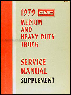 1979 GMC (or use for Chevy) 4500-9500 Shop Manual Original Supplement Medium & Heavy Duty