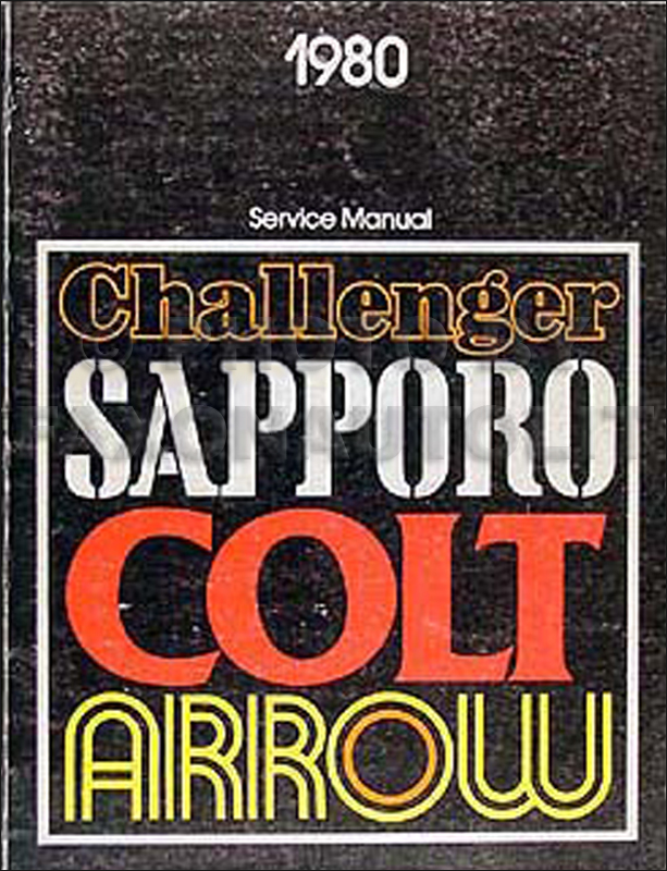 1980 Arrow, Sapporo, Challenger & RWD Colt Shop Manual Original