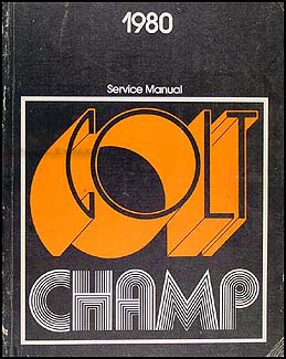 1980 Colt & Champ Repair Manual Original for front wheel drive cars