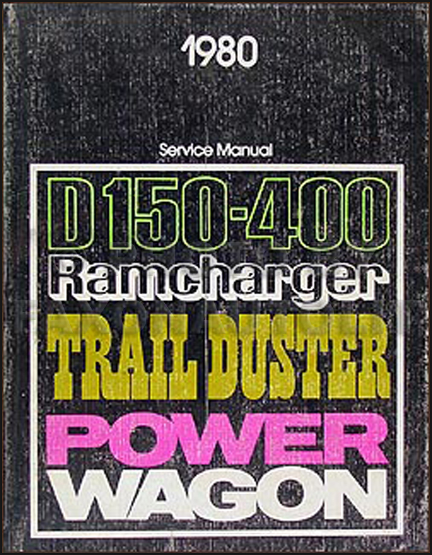 1980 Dodge 150-400 Pickup Truck Ramcharger Trail Duster Repair Shop Manual