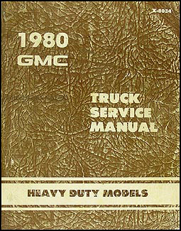 1980 GMC Heavy Duty Repair Shop Manual 8000 9500 Astro General Brigadier