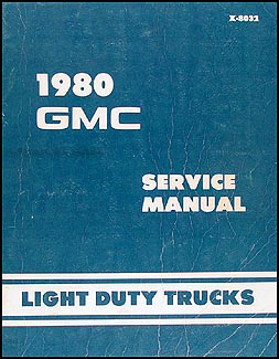 1980 GMC Repair Shop Manual Original Pickup, Jimmy, Suburban, Van, FC