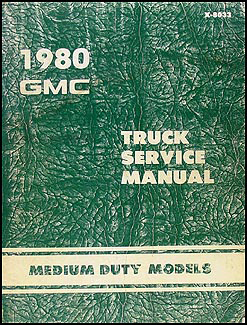 1980 GMC Medium Duty Truck Repair Manual Original 4000-7000
