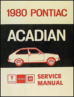 1980 Pontiac Acadian Repair Manual Original (Canadian)