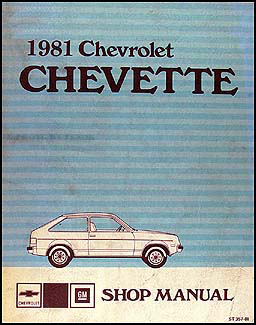 1981 Chevy Chevette Repair Shop Manual Original
