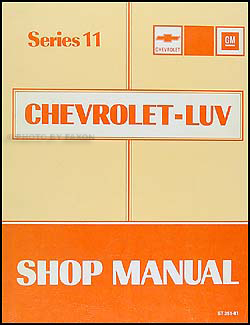 1981 Series 11 Chevy Luv Repair Manual Original