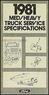 1981 Ford Medium Heavy Truck Original Service Specifications Book