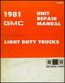 1981 GMC 1/2, 3/4, & 1 ton Truck Overhaul Manual Original