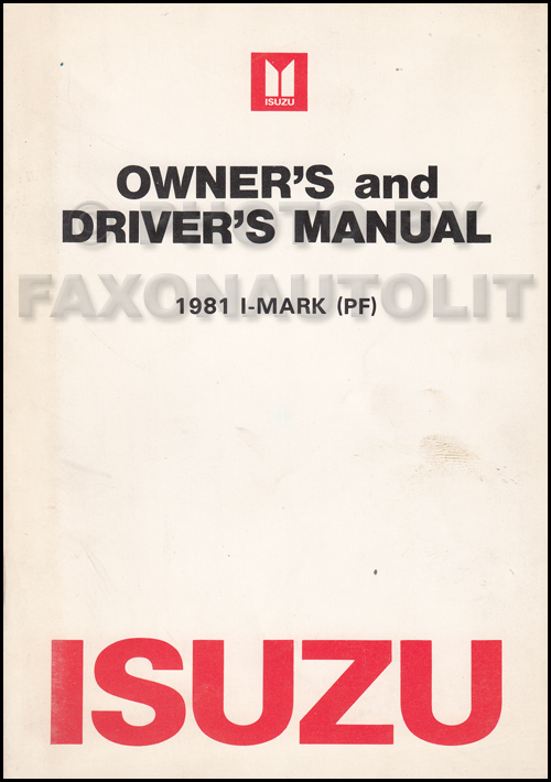 1981 Isuzu I-Mark Owner's Manual Original
