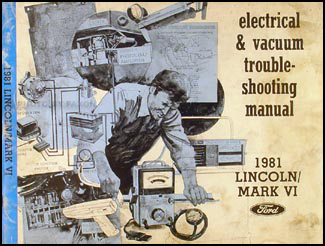 1981 Lincoln and Mark VI Electrical and Vacuum Troubleshooting Manual