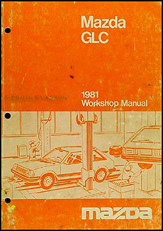 1981 Mazda GLC Hatchback & Sedan Repair Manual Original