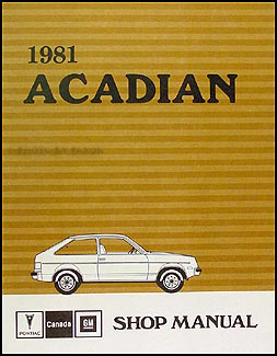 1981 Pontiac Acadian Repair Manual Original (Canadian)