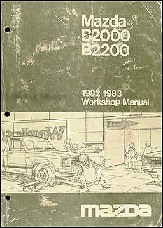 1982-1983 Mazda B2000 & B2200 Truck Repair Manual Original