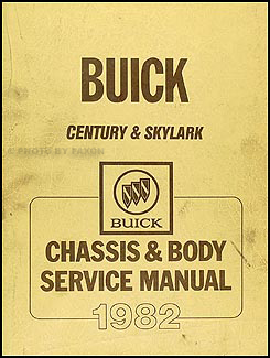 1982 Buick Century & Skylark Chassis & Body Shop Manual Original